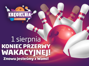 kręgielnia_post-wakacje otwarcie_1200x900px